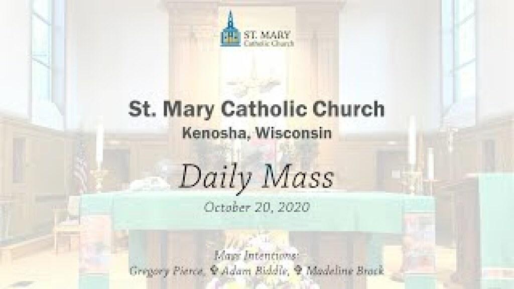 Tuesday, October 20, 2020 Mass
