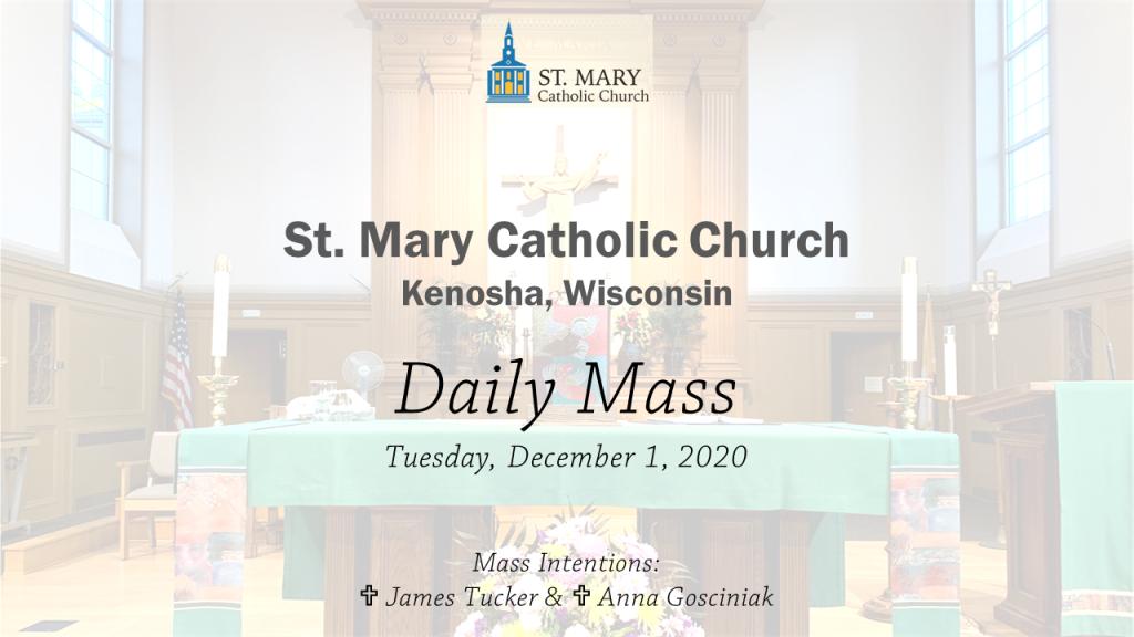 Tuesday, December 1, 2020 Mass