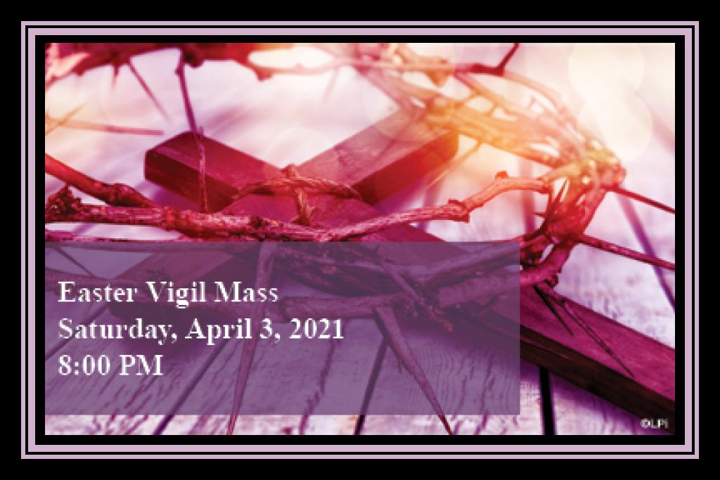 Easter Vigil Masses 2021