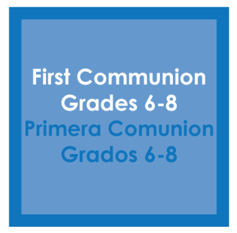 First Communion- Grades 6-8