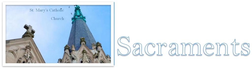 Sacraments | St  Mary Catholic Church