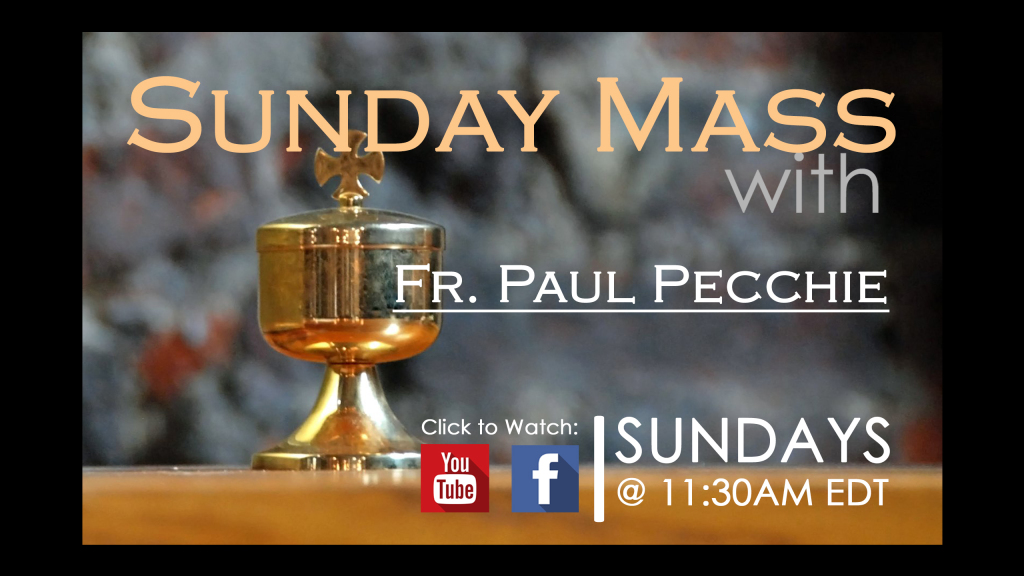 Sunday Mass with Fr. Paul Pecchie