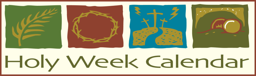 Holy Week Calendar includes all scheduled activities