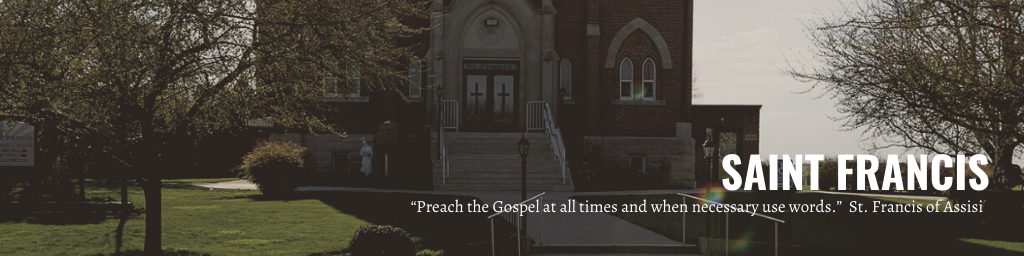 """""""Preach the Gospel at all times and when necessary use words.""""  St. Francis of Assisi"""