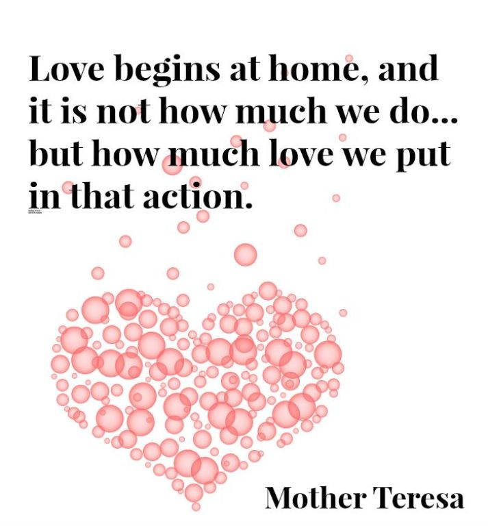 Love Begins at Home Mother Teresa Quote