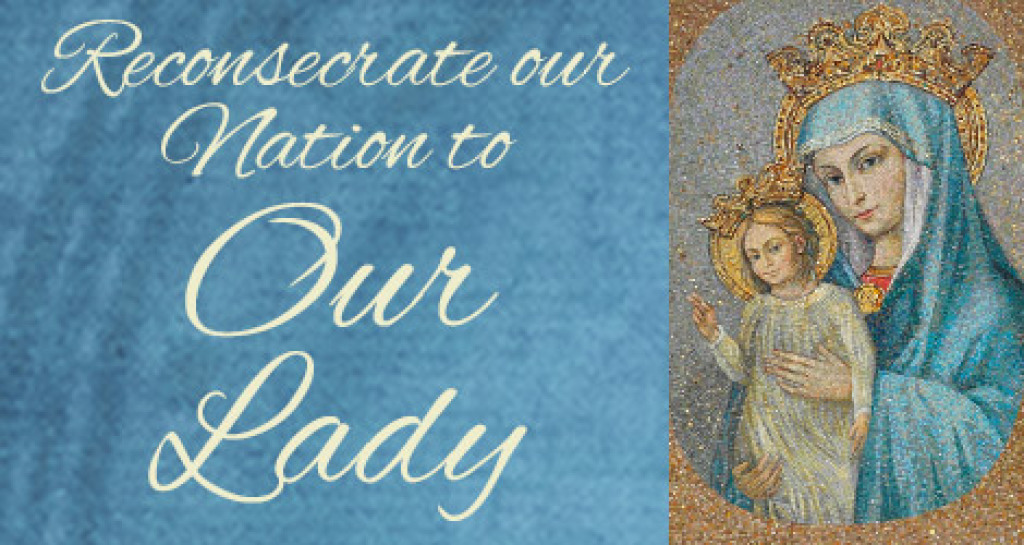 Reconsecrate our Nation to Our Lady