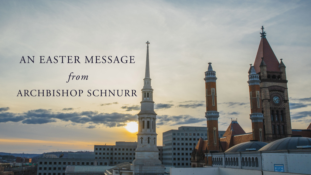 Archbishop Schnurr's Easter Message