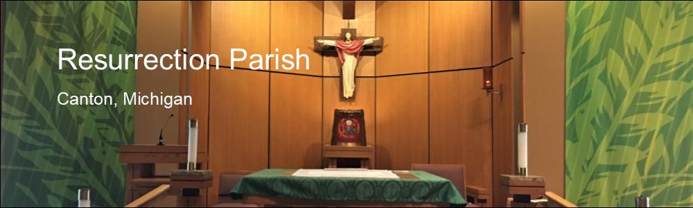 Welcome to RESURRECTION PARISH