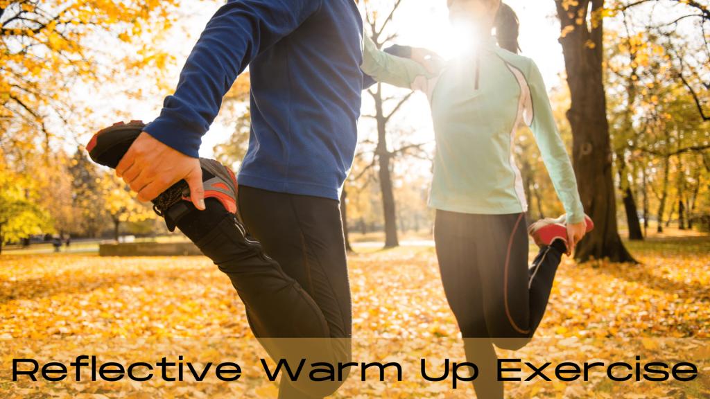 Reflective Warm Up Exercise