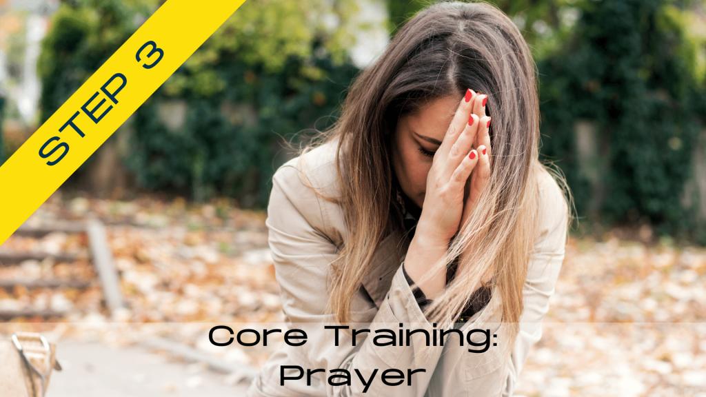 Core Training: Prayer