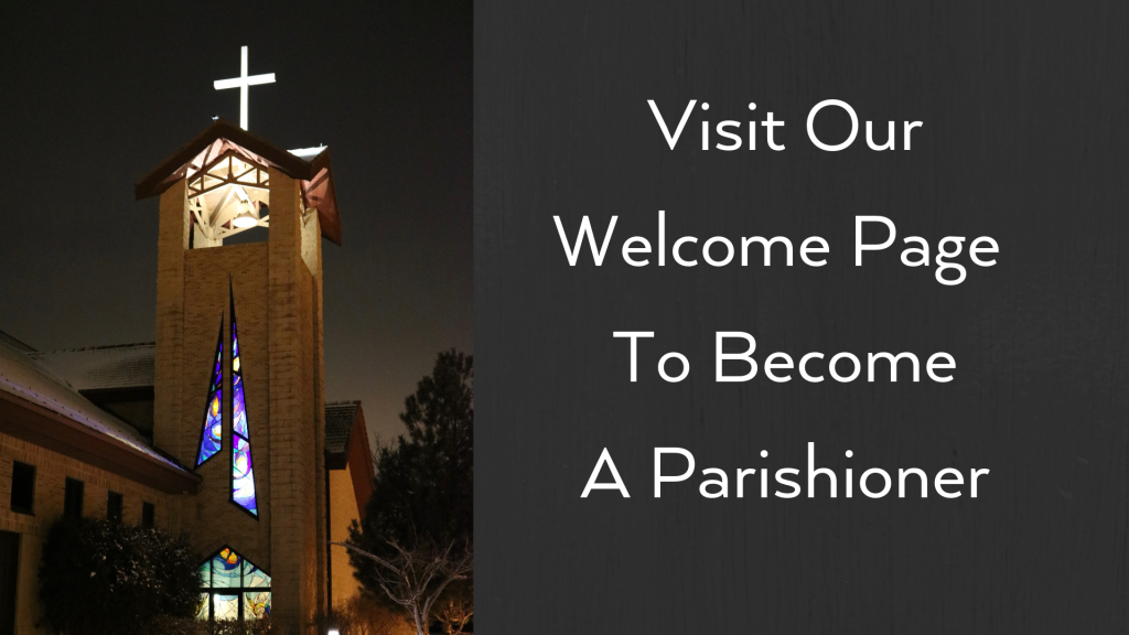 Visit our Welcome Page to become a Parishioner!