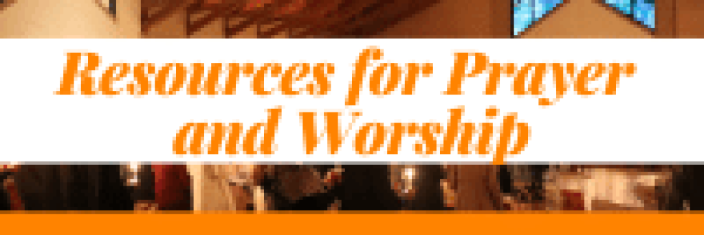Resources for Prayer and Worship