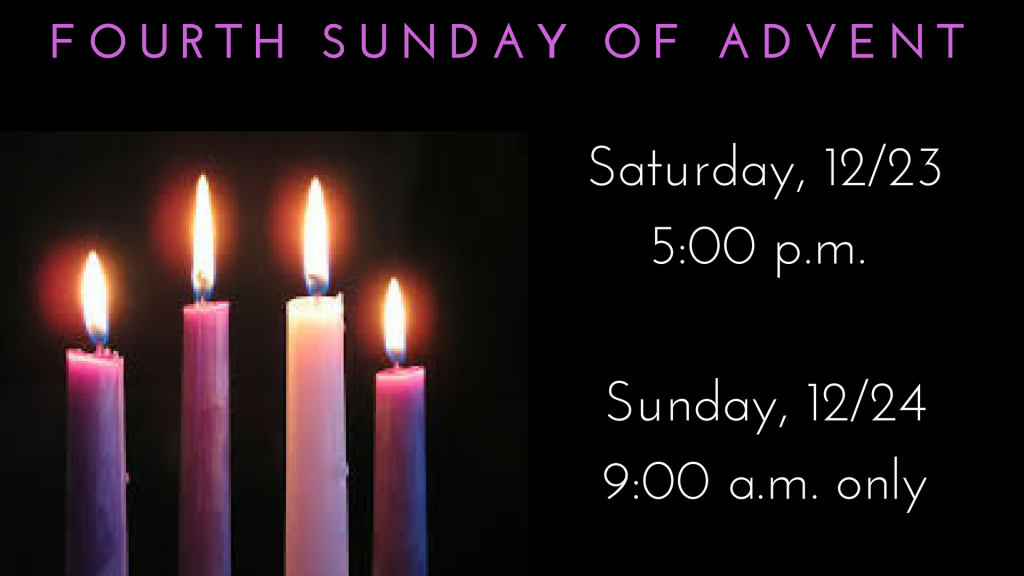 4th Sunday of Advent - 12/24 - 9:00am Mass Only