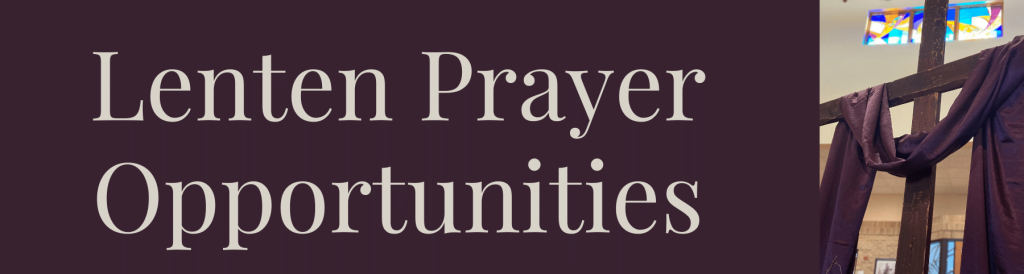 Lenten Prayer Opportunities St. Anthony on the Lake