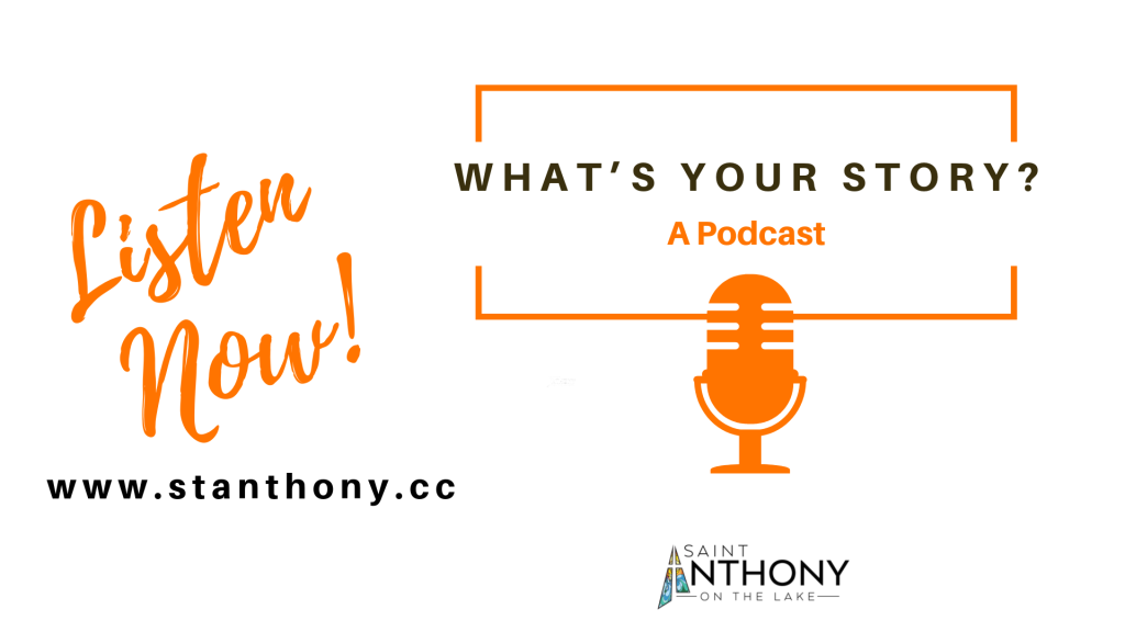 God's Plan, What's Your Story Podcast St. Anthony on the Lake