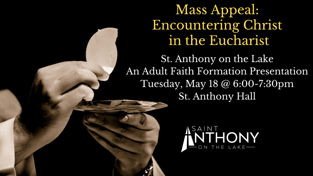 Mass Appeal: Encountering Christ in the Eucharist