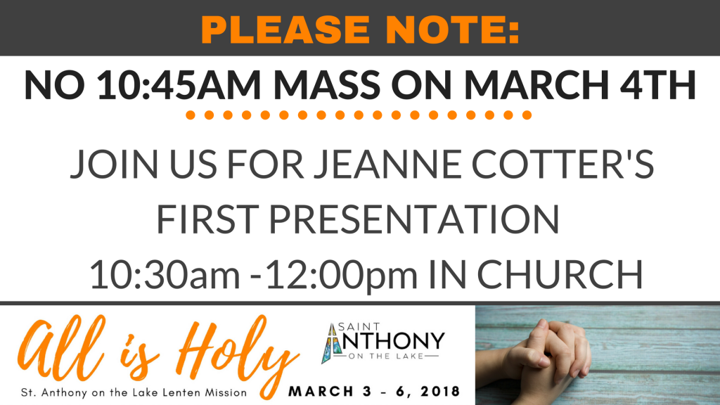 No 10:45am Mass on March 4th at St. Anthony on the Lake