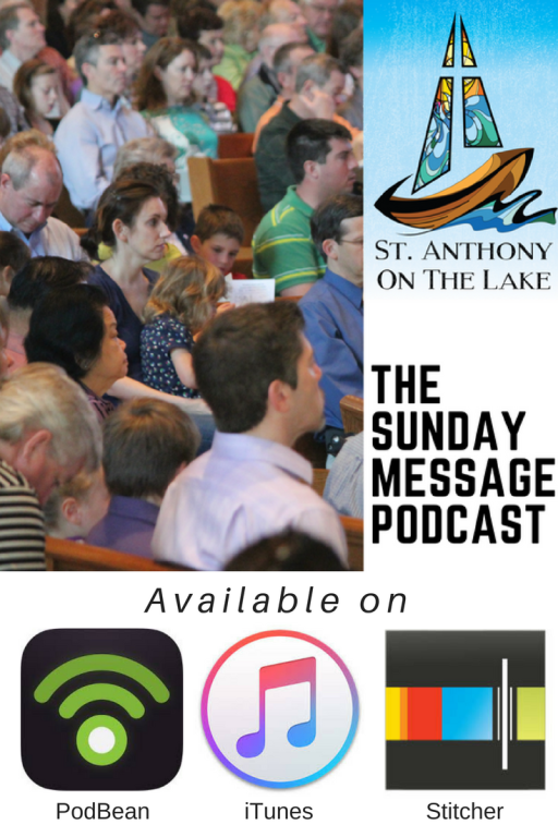 St. Anthony on the Lake The Sunday Message Podcast