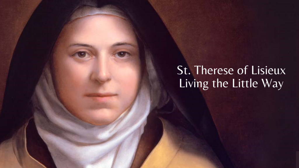 St. Therese of Lisieux: Living the Little Way