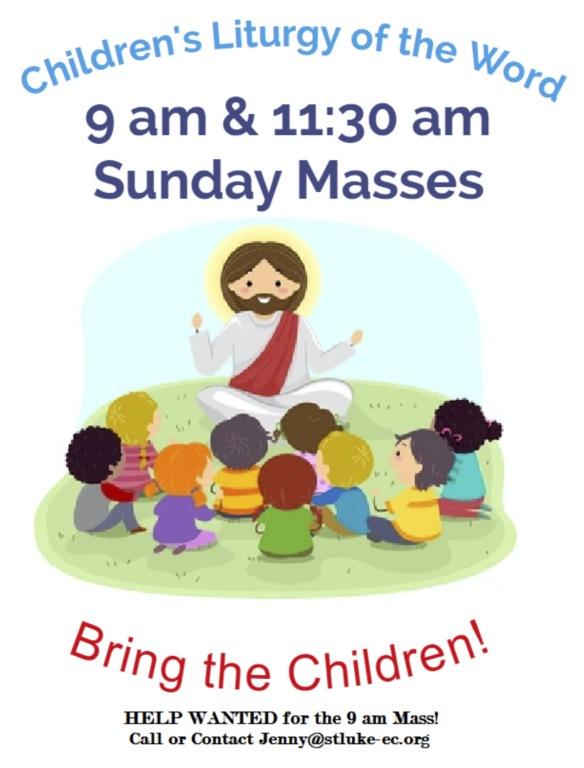 Children's Liturgy on Sundays, 9:30 and 11:30 Masses