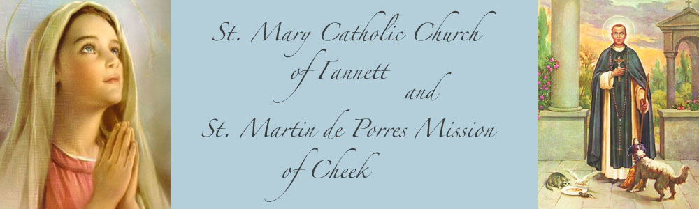St. Mary Catholic Church of Fannett and   St. Martin de Porres Mission of Cheek
