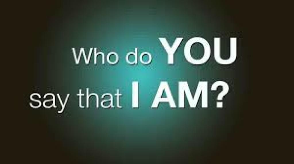 Who do you say that I am?  (Mark 8:29)