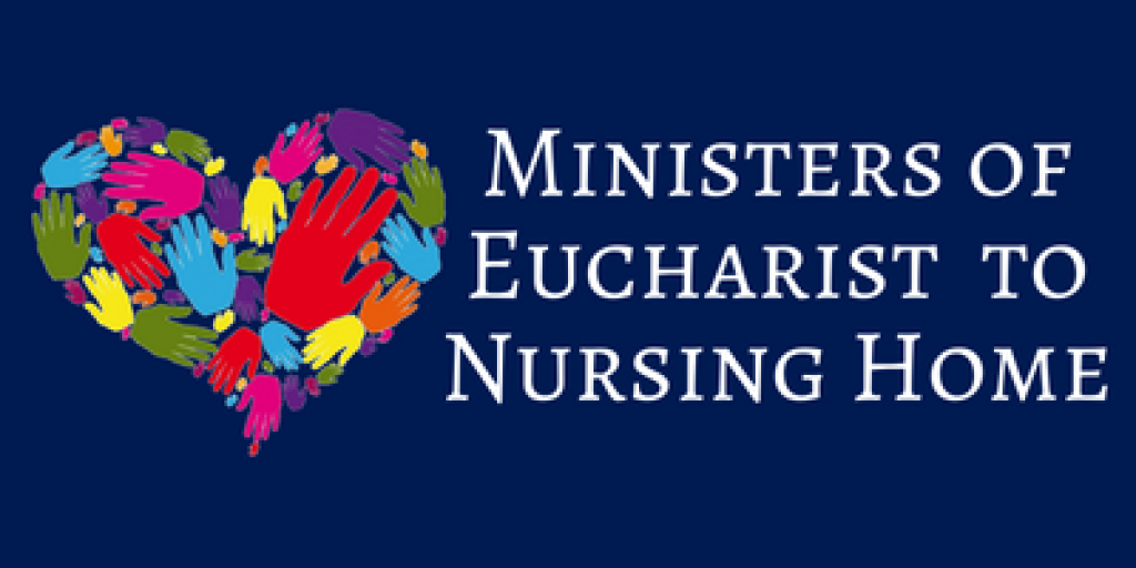 Ministers of Eucharist to Nursing Home
