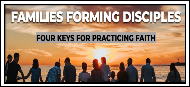 Families Forming Disciples