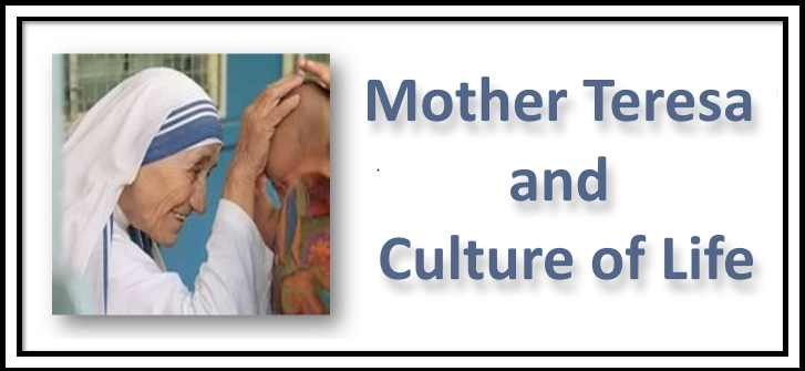 Mother Teresa and Culture of Life